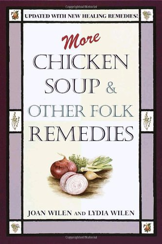 Chicken Soup Remedy - More Chicken Soup & Other Folk Remedies
