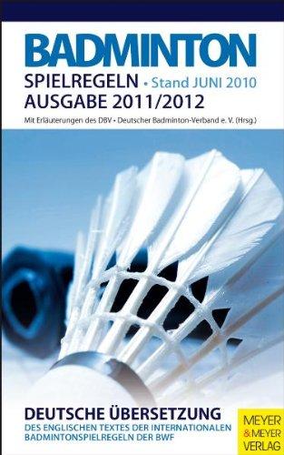 Badminton Spielregeln 2011/2012 Broschiert – 29. August 2011 Meyer & Meyer Sport 3898997146 Ballsport Ratgeber / Sport