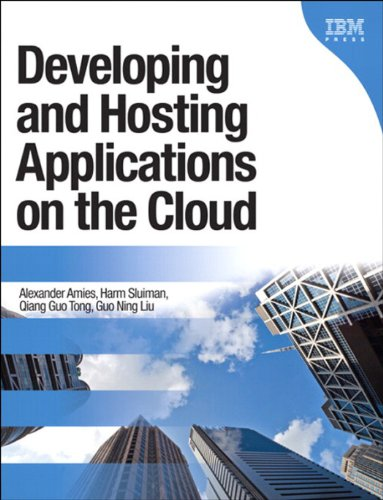 Developing and Hosting Applications on the Cloud: Develop Hosting Applica Cloud (IBM Press)
