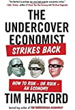 img - for The Undercover Economist Strikes Back: How to Run--or Ruin--an Economy book / textbook / text book
