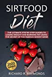 Sirtfood Diet: The Ultimate Step By Step Guides To