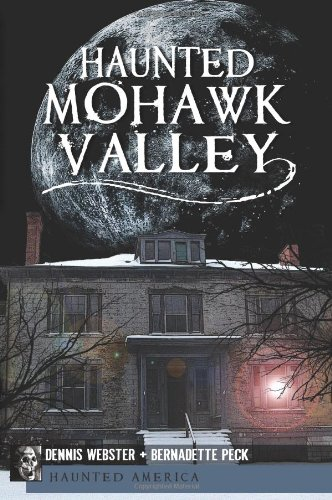 Haunted Mohawk Valley (Haunted America)