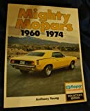 Mighty Mopars, 1960-1974, Young, Tony, 0879381248
