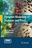 Dynamic Modeling of Diseases and Pests, Hannon, Bruce and Ruth, Matthias, 148999503X