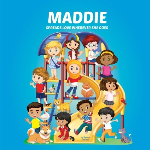 Maddie Spreads Love Wherever She Goes: Personalized Book – Moral Stories for Kids & Inspirational Stories for Kids (Personalized Books, Multicultural … Books, Moral Stories, Inspirational Stories)