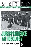 Jurisprudence As Ideology, Valerie Kerruish, 0415088577