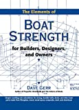 : The Elements of Boat Strength: For Builders, Designers, and Owners: For Builders, Designers and Owners