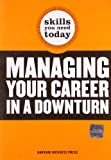 Managing Your Career in a Downturn, Harvard Business School Press Staff, 1422129667