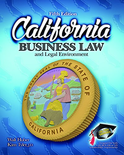 California Business Law and Legal Environment - 5th - California Tyler