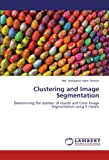 Clustering and Image Segmentation: Determining the number of cluster and Color Image  Segmentation using K means