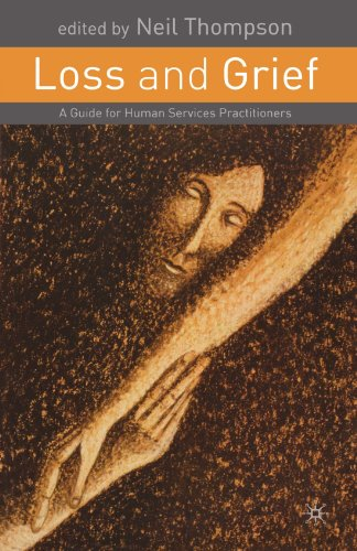 Loss and Grief: A Guide for Human Services Practitioners