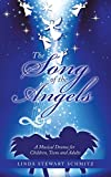 The Song of the Angels: A Musical Drama for