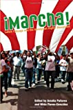 Marcha: Latino Chicago and the Immigrant Rights Movement (Latinos in Chicago and Midwest)
