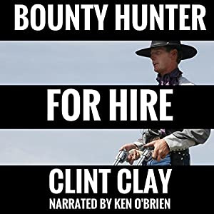 Bounty Hunter for Hire Audiobook