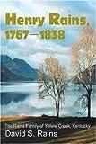 Henry Rains, 1767-1838, David Rains, 0595256554