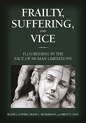 Frailty, Suffering, and Vice: Flourishing in the Face of Human Limitations pdf