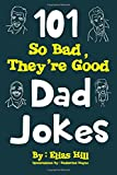 #5: 101 So Bad, They're Good Dad Jokes