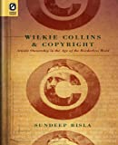 Wilkie Collins and Copyright, Sundeep Bisla, 0814212352
