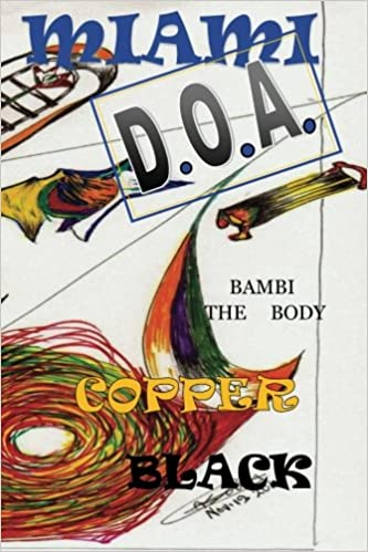 Miami D.O.A.: Bambi the Body (Volume 1)