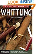#9: The Little Book of Whittling: Passing Time on the Trail, on the Porch, and Under the Stars (Woodcarving Illustrated Books) (Fox Chapel Publishing) Instructions for 18 Down-Home Style Projects