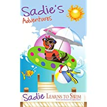 Sadie's Adventures: Sadie Learns to Swim