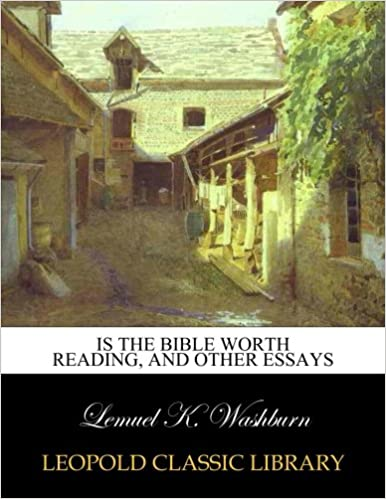 Book Is the Bible worth reading, and other essays