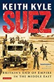 Suez: Britain s End of Empire in the Middle East
