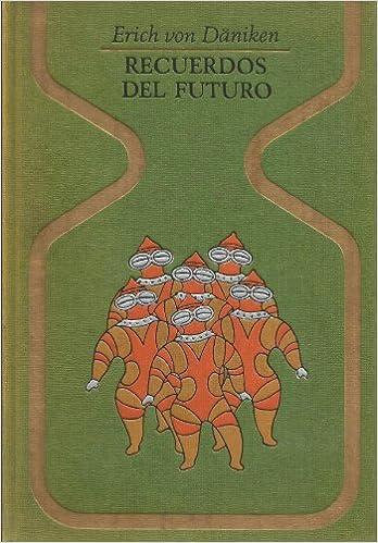 Recuerdos Del Futuro Erich Von Däniken Books