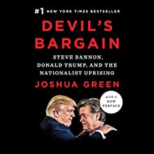Devil's Bargain: Steve Bannon, Donald Trump, and the Nationalist Uprising Audiobook by Joshua Green Narrated by Fred Sanders