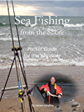 Sea Fishing from the Shore - Pocket Guide for the Beginner