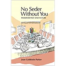 No Seder Without You: Passover Past and Future