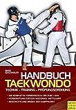 Handbuch Taekwondo: Technik - Training - Prüfungsordnung