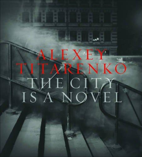 Alexey Titarenko: The City Is a Novel