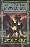 The Castle of Llyr: The Chronicles of Prydain, Book 3
