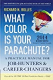 What Color Is Your Parachute? 2014: A Practical Manual for Job-Hunters and Career-Changers by Bolles, Richard N. (2013) Paperback