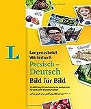 Langenscheidt Wörterbuch Persisch-Deutsch Bild für Bild - Bildwörterbuch: 15.000 Begriffe und deutsche Aussprache für persische Muttersprachler, ... (Langenscheidt Wörterbuch Bild für Bild)