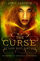 The Curse of Dark Root: Part One (Daughters of Dark Root)