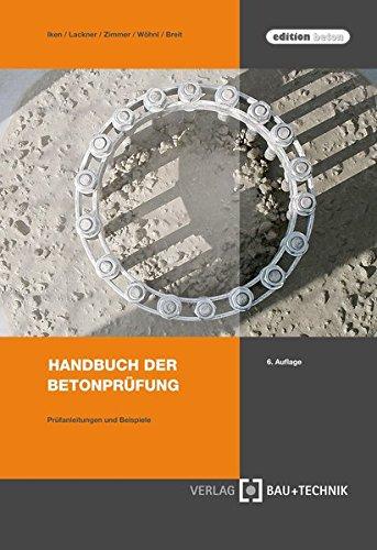 Handbuch der Betonprüfung: Anleitungen und Beispiele