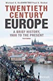 Twentieth-Century Europe : A Brief History, Richards, 1118651413