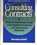 The Complete Guide to Consulting Contracts, Herman R. Holtz, 0793106702