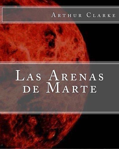 Las Arenas De Marte (Spanish Edition) [Arthur C Clarke - J R Valera] (Tapa Blanda)