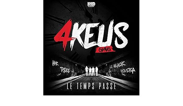 LE TEMPS PASSE 4KEUS GANG