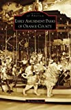 Early Amusement Parks of Orange County (Images of America: California)