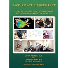 Pace, Ablate, Defibrillate: Clinical Cardiac Electrophysiology Explained for Patients & Families
