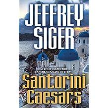 Santorini Caesars: A Chief Inspector Andreas Kaldis Mystery (Chief Inspector Andreas Kaldis Series Book 8)