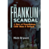 Franklin Scandal: A Story of Powerbrokers, Child Abuse & Betrayal