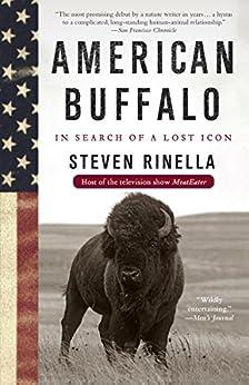 American Buffalo: In Search of a Lost Icon by [Rinella, Steven]
