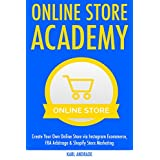 Online Store Academy: Create Your Own Online Store via Instagram Ecommerce, FBA Arbitrage & Shopify Store Marketing