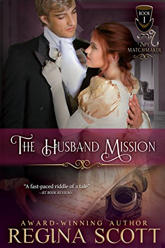 The Husband Mission (The Spy Matchmaker Book 1) by [Scott, Regina]