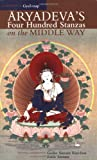 Aryadeva's Four Hundred Stanzas on the Middle Way, Aryadeva, Geshe Sonam Rinchen, 1559393025